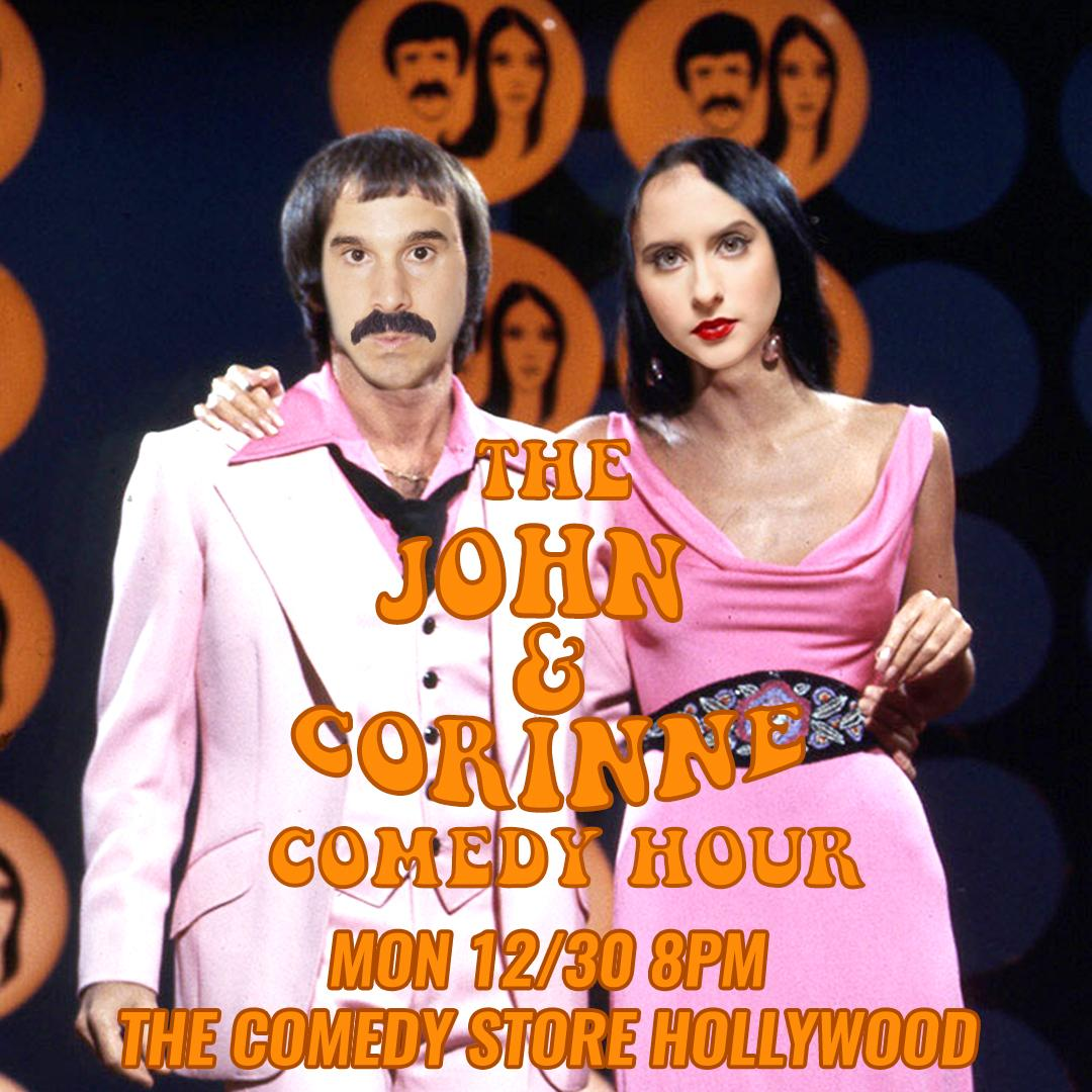 THE JOHN & CORINNE COMEDY HOUR