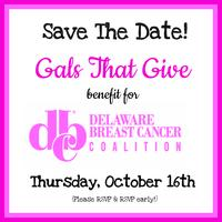 Gals That Give & Delaware Breast Cancer Coalition...