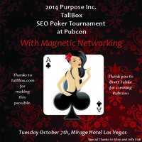 Purpose Inc. TallBox 8th Annual 2014 SEO Poker...