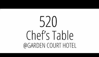 520 Chef's Table @Garden Court Hotel - Thursday, May 21