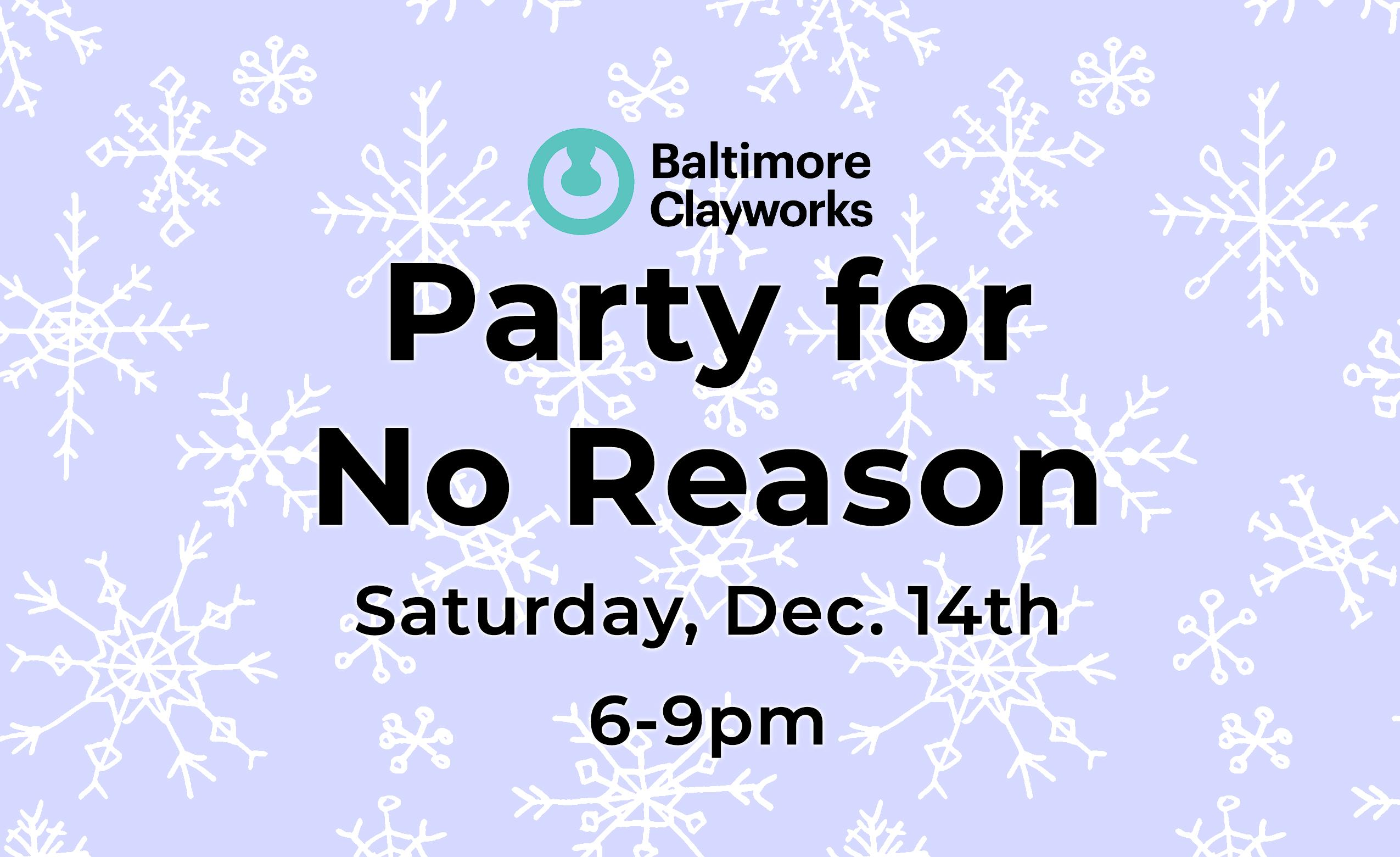 Baltimore Clayworks' Party for No Reason