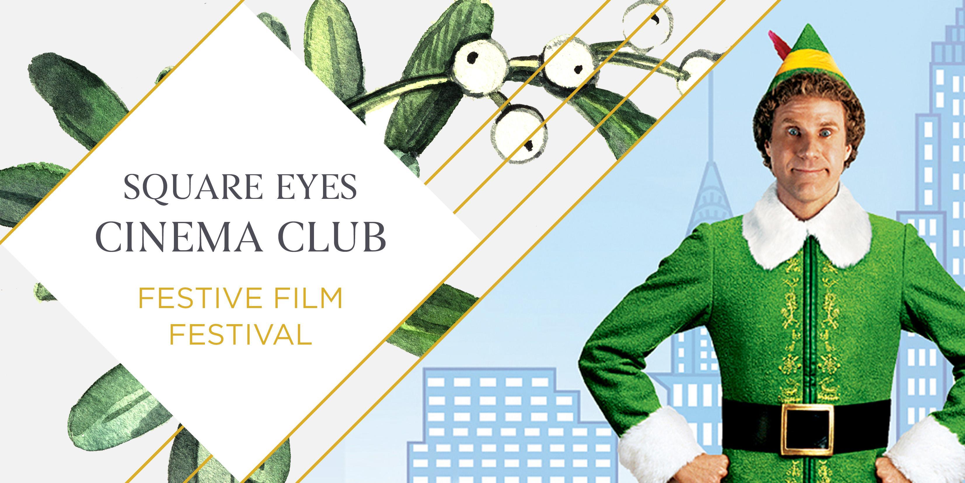 NEW Festive Square Eyes Cinema Club - Elf