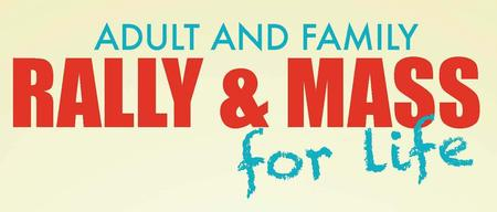 2015 Adult/Family Rally and Mass for Life