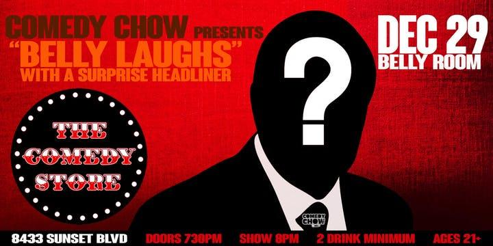 Comedy Chow Presents: BELLY LAUGHS with a SURPRISE HEADLINER
