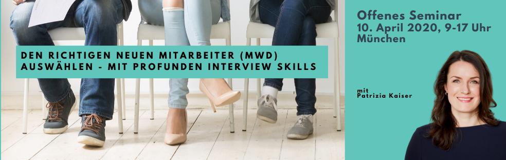 Den richtigen neuen Mitarbeiter (mwd) auswählen - mit INTERVIEW SKILLS!