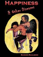Happiness and Other Diseases
