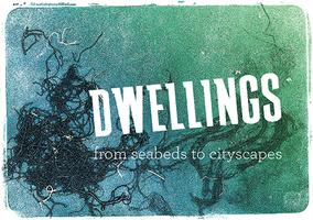 Opening Celebration for Dwellings: From Seabeds to...