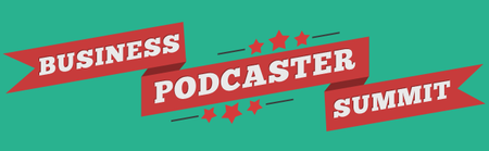 Business Podcaster Summit 2015 - Online Podcast...