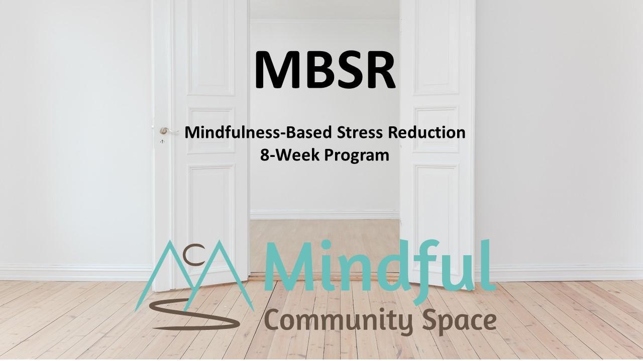 Learn Mindfulness! 8-Week Mindfulness-Based Stress Reduction (MBSR) Program