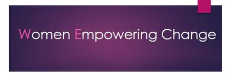 """The WEC Campaign """"Women Empowering Change BBU! Cover..."""