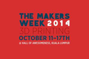 The Makers Week 2014- 3D Printing