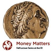 Fall Lecture Series Money Matters: Coinage: The Greek...