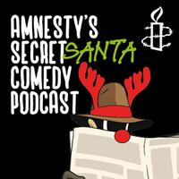 Amnesty Secret Santa Comedy Podcast - Live Recording