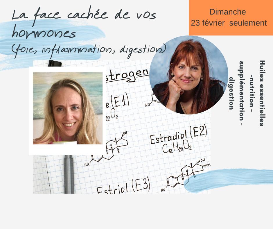La face cachée de vos hormones (digestion, foie, inflammation, DIMANCHE)