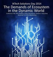 IXTech Solutions Day 2014 - The Demands of Ecosystem...