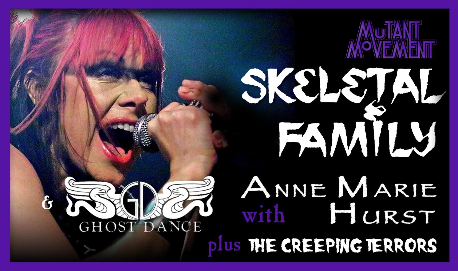Skeletal Family/Ghost Dance: Anne Marie Hurst + Creeping Terrors