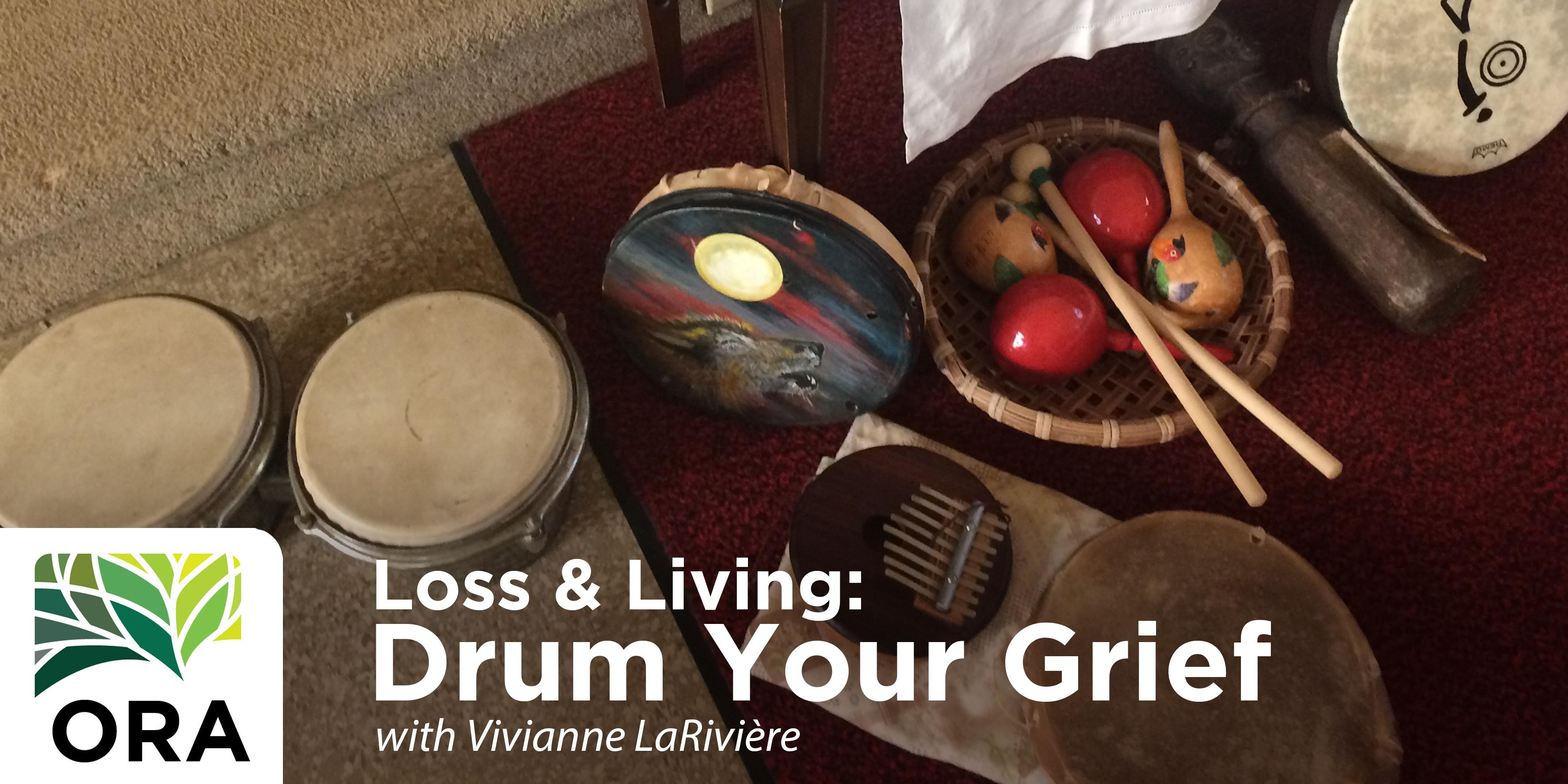 Loss & Living: Drum Your Grief