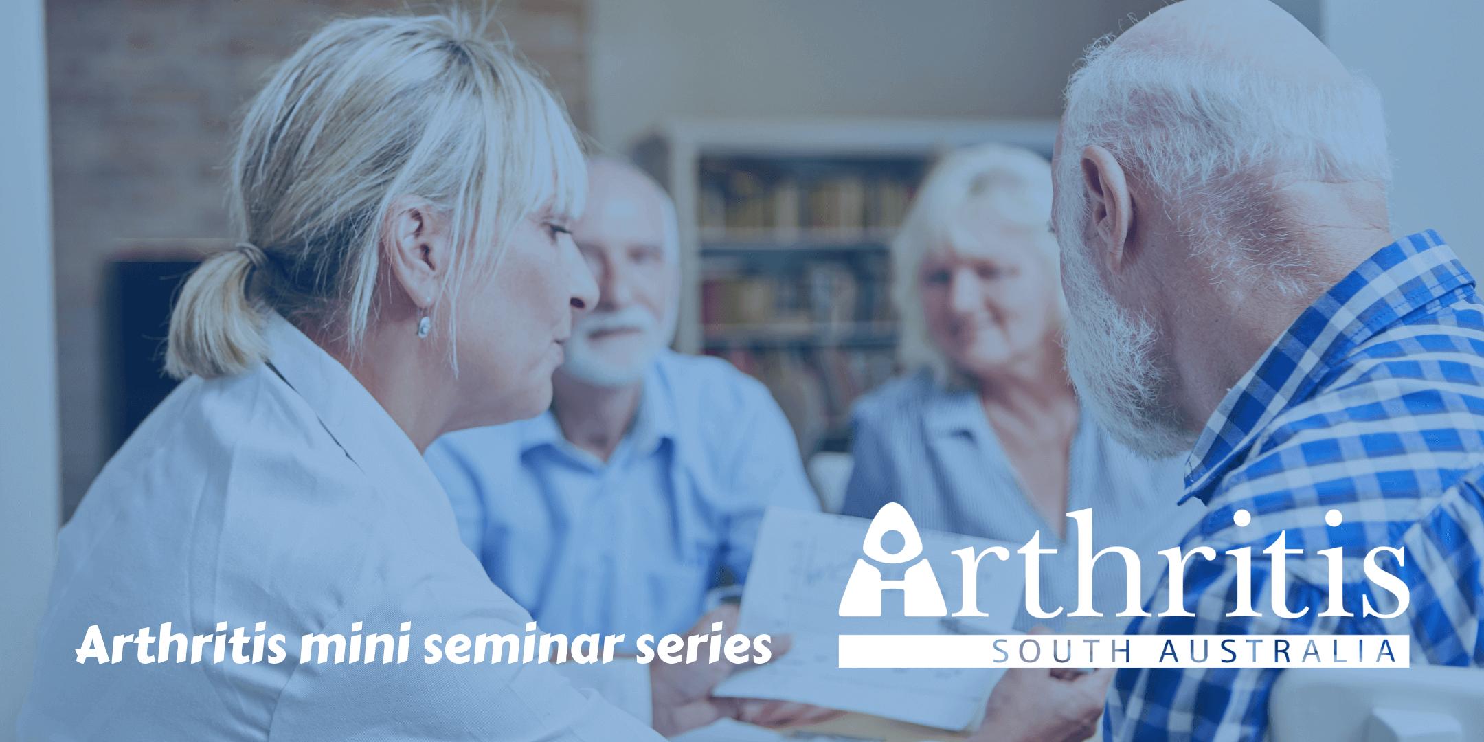 Arthritis mini seminar series