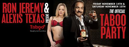 RON JEREMY AND ALEXIS TEXAS (FRIDAY NIGHT)!