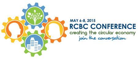 2015 RCBC Conference: Creating a Circular Economy -...