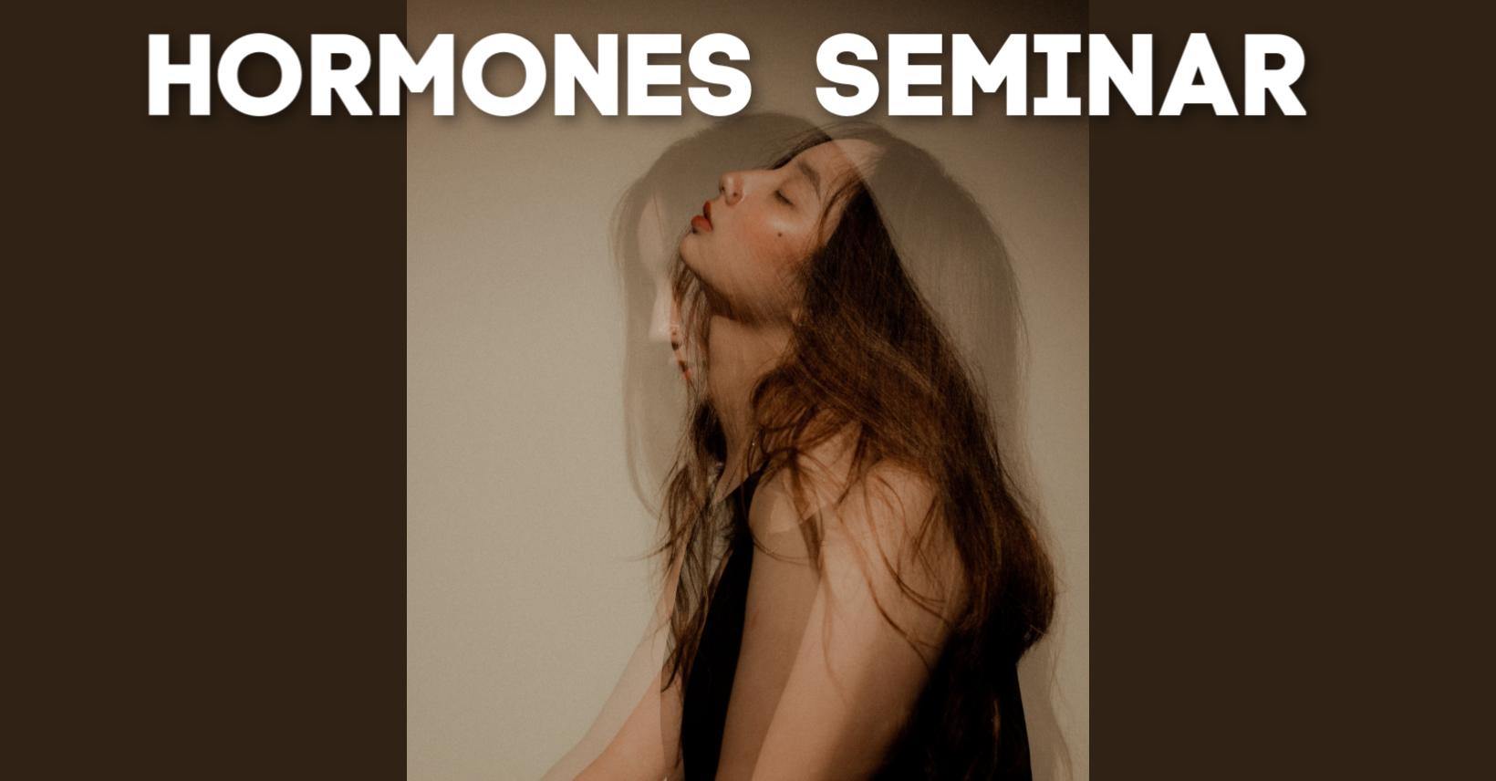 Hormonal Imbalances Seminar: A 2020 Approach