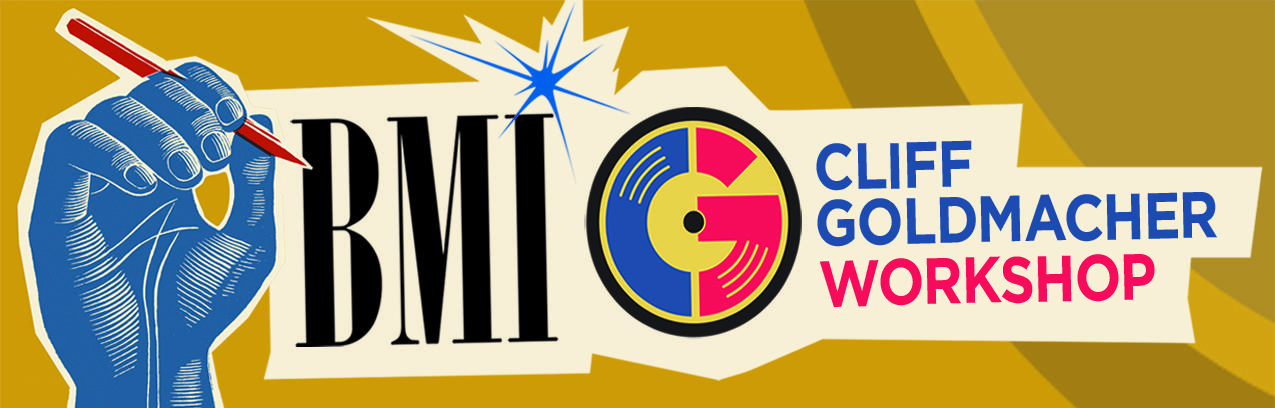 BMI/Cliff Goldmacher Workshop-A Dozen Quick Fixes to Instantly Improve Your Songs