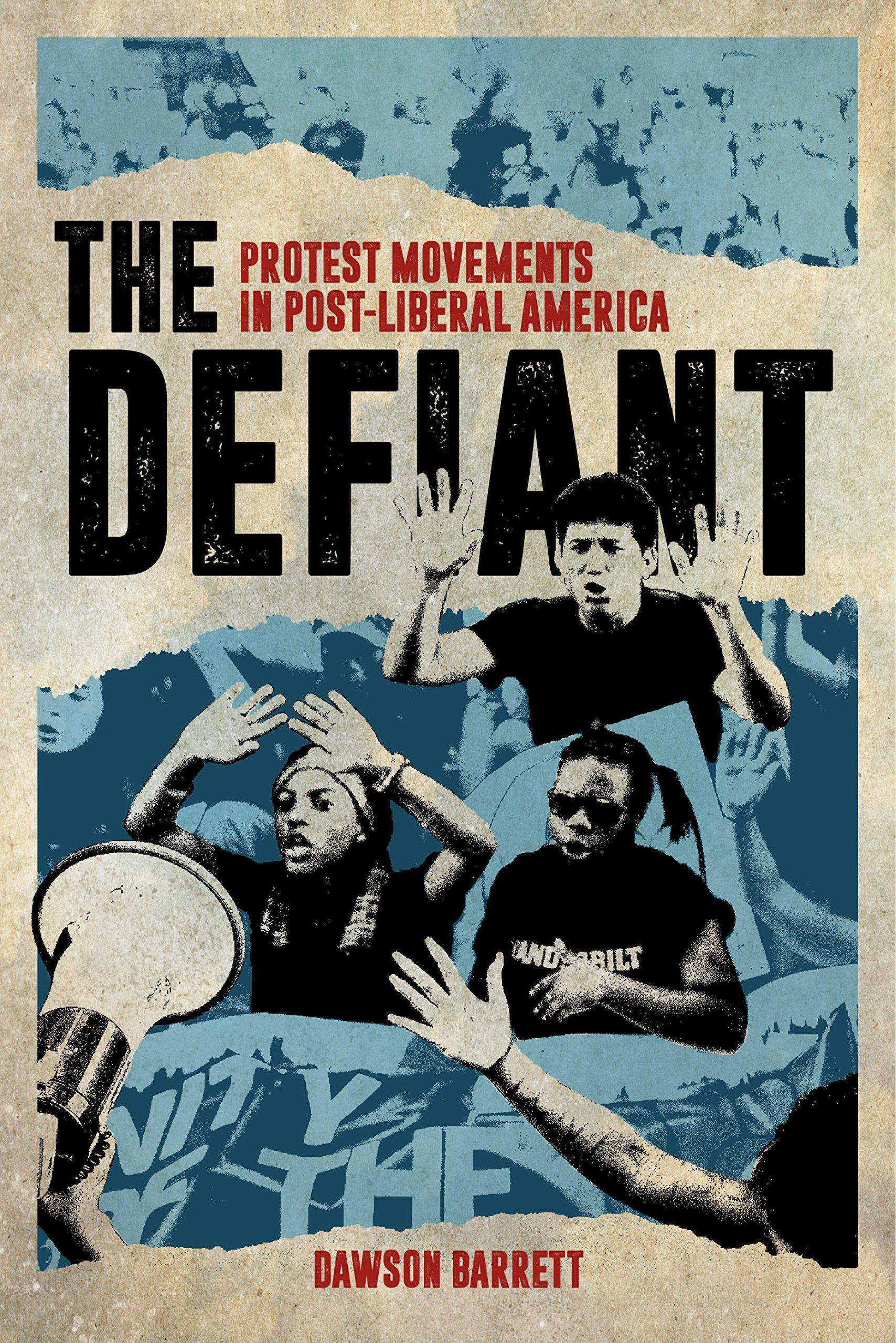 DEFIANT! American Protest Movements in the 21st Century