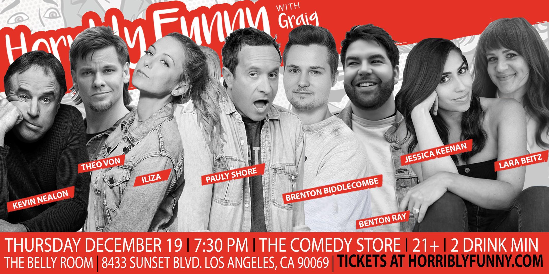 Horribly Funny- Theo Von, Kevin Nealon, Iliza, Pauly Shore & More!