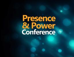 Presence and Power Conference