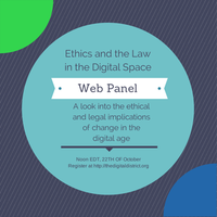 Ethics and the Law in the Digital Space [Digital...