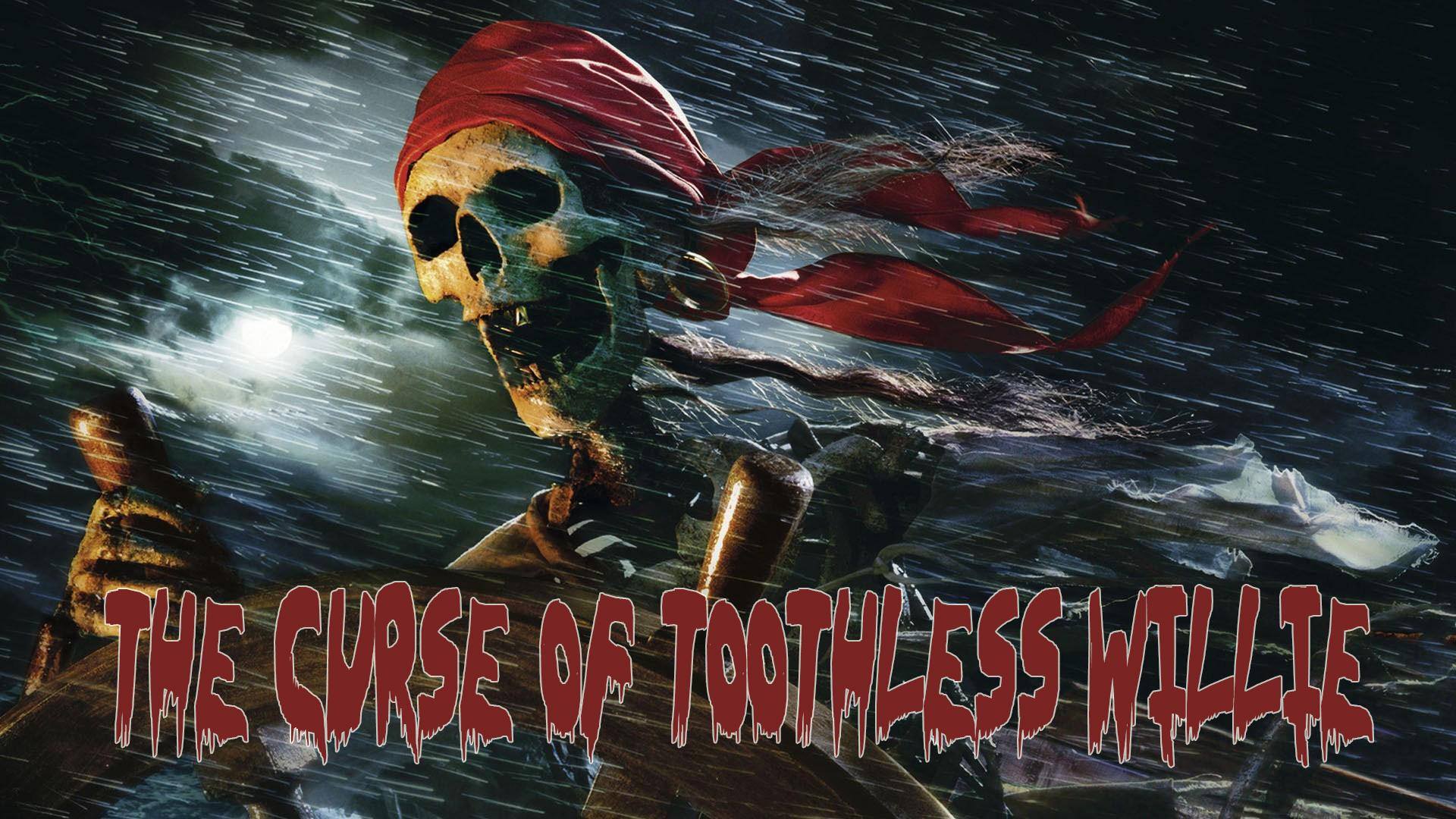 Curse of Toothless Willie