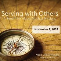 Serving WITH Others - A Benefit for Alaska Medical...