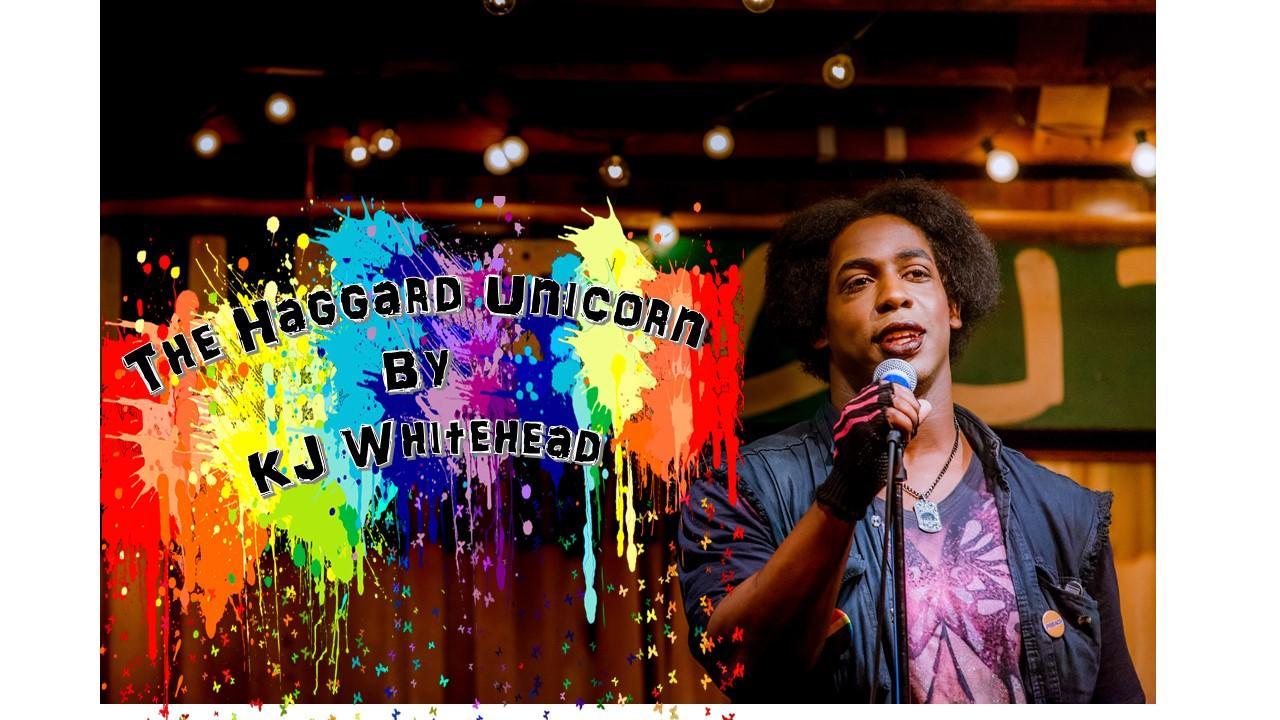KJ Whitehead: The Haggard Unicorn - A Radical Comedy Show