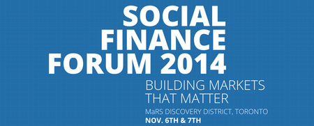 Social Finance Forum 2014: Building Markets That Matter