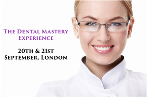 The Dental Mastery Experience - 20th & 21st Sept 2014