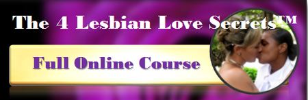 The 4 Lesbian Love Secrets Online Course or Coach...