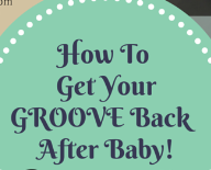 How To Get Your GROOVE Back After Baby - Workshop and...