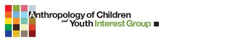 Anthropology of Children and Youth Interest Group -...