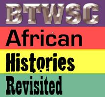 BTWSC and African Histories Revisited Fundraising...