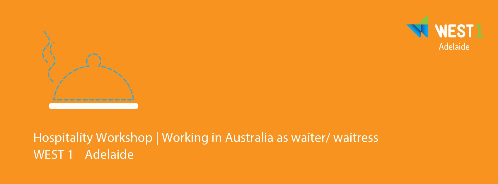 WEST 1 Adelaide | Hospitality Workshop
