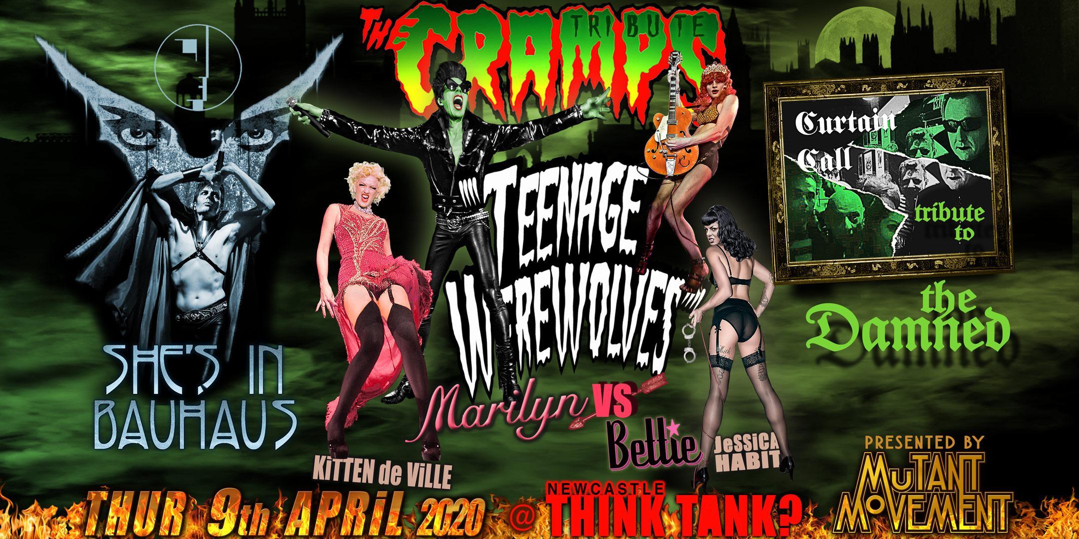 Teenage Werewolves(The Cramps tribute)She'sInBauhaus/Curtain Call NEWCASTLE