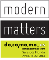 Docomomo US National Symposium 2013: Modern Matters