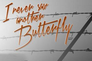 """""""I Never Saw Another Butterfly"""""""