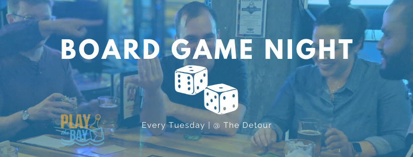 BOARD GAME NIGHT - Moved to Tuesday