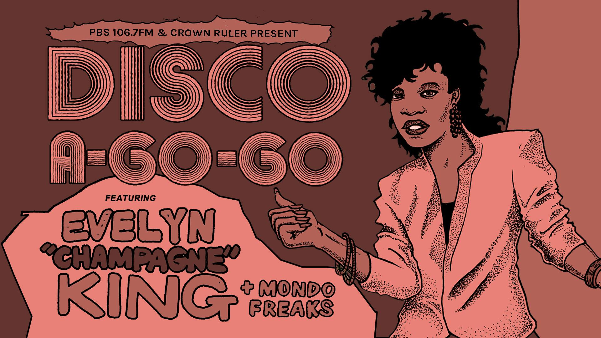 Disco A-Go-Go ft. Evelyn Champagne King with Mondo Freaks & PBS DJs