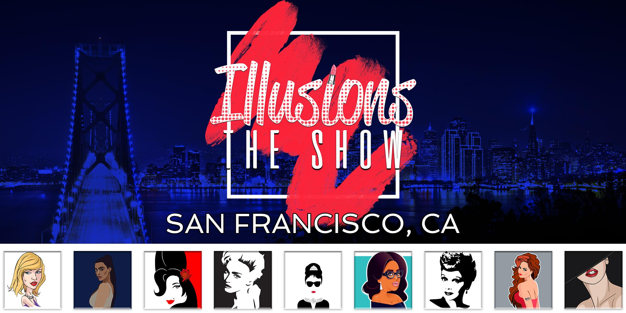 Illusions The Drag Queen Show San Francisco - Drag Queen Dinner Show - San Francisco, CA