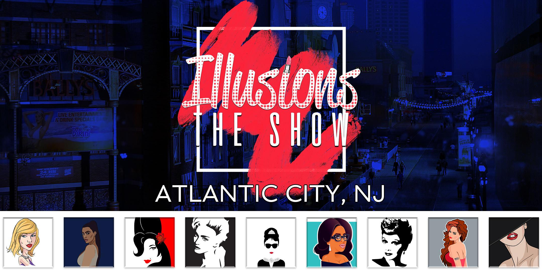 Illusions The Drag Queen Show Atlantic City - Drag Queen Dinner Show - Atlantic City, NJ