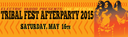 Electric Vardo Tribal Fest AfterParty - 2015 - Sat....