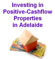 Investing in Positive Cash Flow Properties in Adelaide