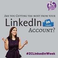 #ZCSocialMedia LinkedIn Week